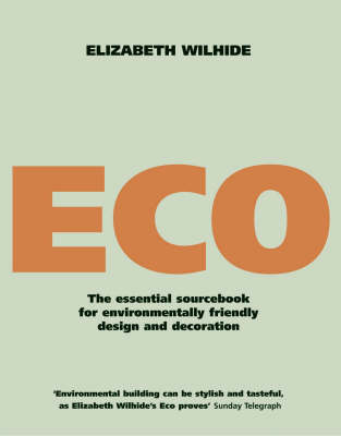 Eco: An Essential Sourcebook for Environmentally Friendly Design and Decoration