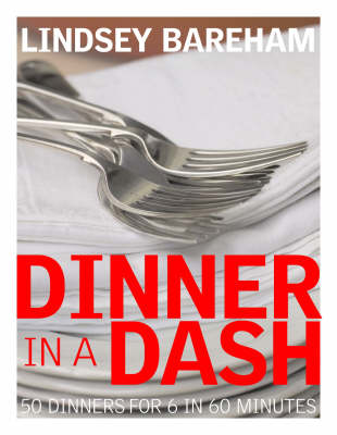 Dinner in a Dash: 50 Dinners for 6 in 60 Minutes