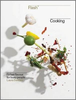 Flash Cooking: Fit Fast Flavours for Busy People