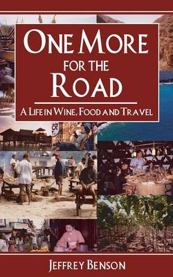 One More for the Road: A Life in Wine, Food and Travel