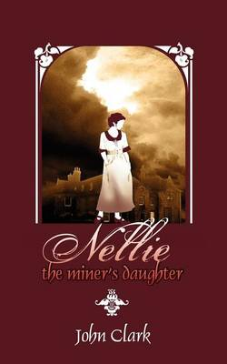 Nellie: The Miner's Daughter