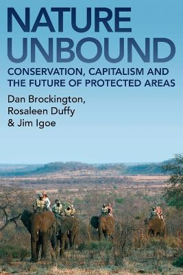 """Nature Unbound: """"Conservation, Capitalism and the Future of Protected Areas"""""""