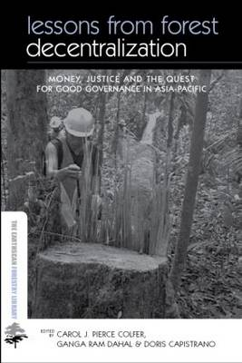 Lessons from Forest Decentralization: Money, Justice and the Quest for Good Governance in Asia-Pacific