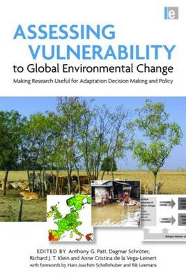Assessing Vulnerability to Global Environmental Change: Making Research Useful for Adaptation Decision Making and Policy