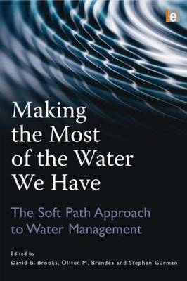 Making the Most of the Water We Have: The Soft Path Approach to Water Management
