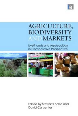 Agriculture, Biodiversity and Markets: Livelihoods and Agroecology in Comparative Perspective