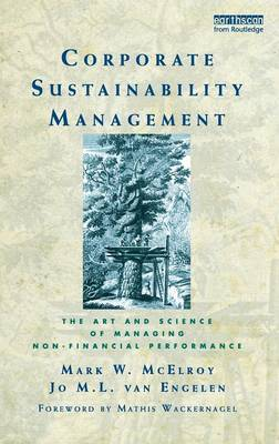 Corporate Sustainability Management: The Art and Science of Managing Non-Financial Performance
