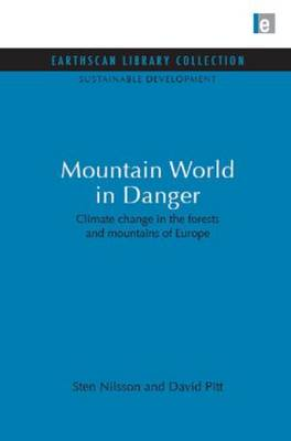 Mountain World in Danger: Climate Change in the Forests and Mountains of Europe