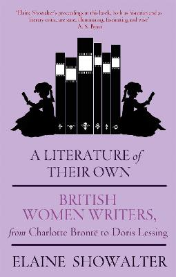 A Literature of Their Own: British Women Novelists from Bronte to Lessing