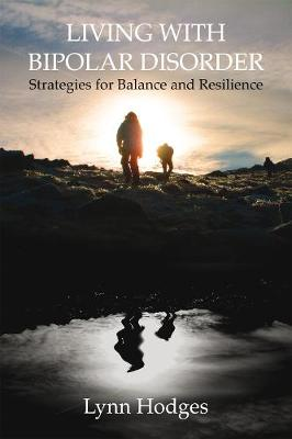 Living with Bipolar Disorder: Strategies for Balance and Resilience