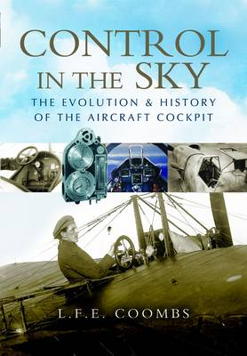 Control in the Sky: The Evolution and History of the Aircraft Cockpit