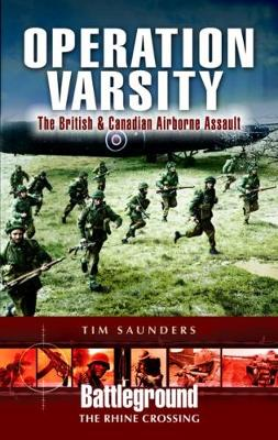 Operation Varsity: The British and Canadian Airborne Crossing of the Rhine