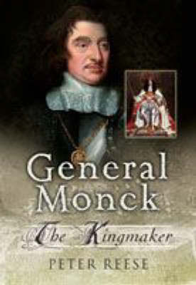 The Life of General George Monck: For King and Cromwell