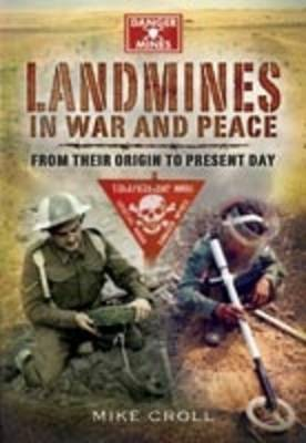 Landmines in War and Peace: From Their Origin to Present Day