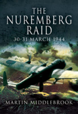 The Nuremberg Raid: 30-31 March 1944