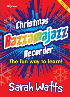 Christmas Razzamajazz Recorder: Ten Well Known Christmas Tunes with a 'Feel Good' Accompaniment