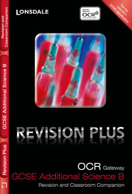 OCR Gateway Additional Science B: Revision and Classroom Companion