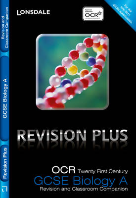 OCR 21st Century Biology A: Revision and Classroom Companion