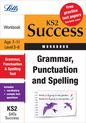 Grammar, Punctuation and Spelling: Revision Workbook (Letts Key Stage 2 Success)