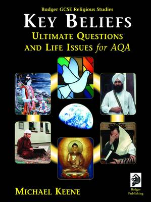 Badger GCSE Religious Studies: Key Beliefs, Ultimate Questions and Life Issues for AQA