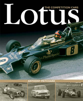 Lotus: The Competition Cars - All the Racing Type Numbers from 1947 to the Modern Era