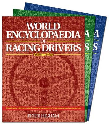 World Encyclopaedia of Racing Drivers: The Definitive Reference to the Lives and Achievements of 2,500 International Racing Drivers
