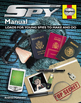 Spy Manual: Loads for Young Spies to Make and Do
