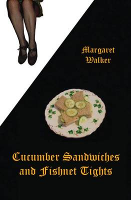 Cucumber Sandwiches & Fishnet Tights