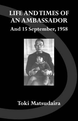 The Life and Times of an Ambassador: And 15 September, 1958