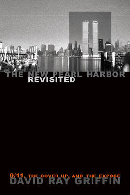 New Pearl Harbor Revisited: 9/11, the Cover-up and the Expose