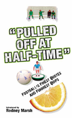 """""""Pulled Off at Half-time"""": Football's Finest Quotes and Funniest Quips"""