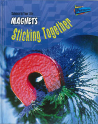 Magnets: Sticking Together
