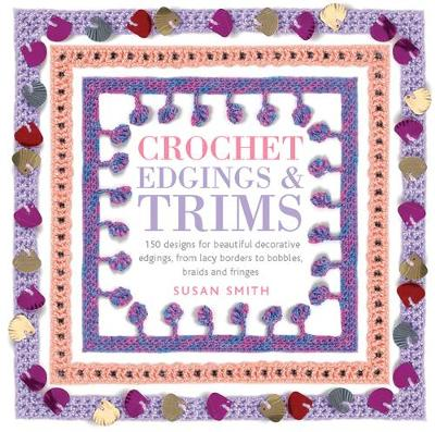 Crochet Edgings and Trims