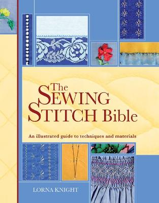 Sewing Stitch Bible: An Illustrated Guide to Techniques and Materials