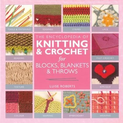 Encyclopedia of Knitting and Crochet for Blocks, Blankets and Throws