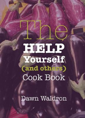 The Help Yourself (and Others) Cook Book