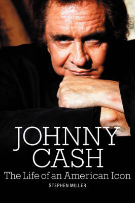 Johnny Cash: The Life of An American Icon