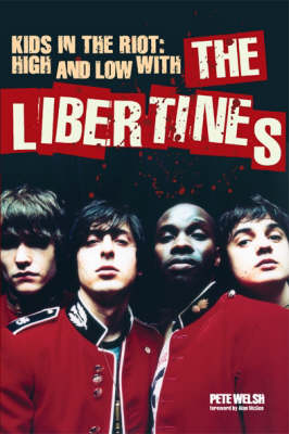"Kids in the Riot: High and Low with the ""Libertines"""