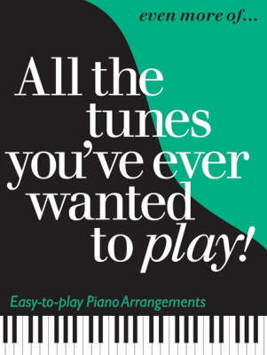 Even More of All the Tunes You've Ever Wanted to Play