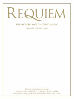 Requiem: The World's Most Moving Music for Solo Piano