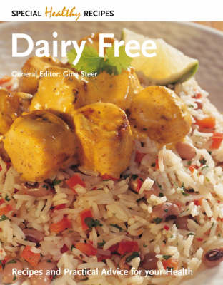 Dairy Free: Recipes and Practical Advice for Your Health