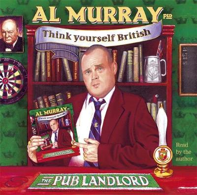 Al Murray: The Pub Landlord's Think Yourself British