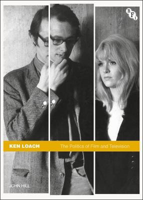 Ken Loach: The Politics of Film and Television