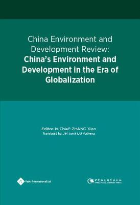 China Environment and Development Review: China's Environment and Development in the Era of Globalization