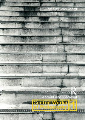 Central Works of Philosophy: Ancient and Medieval: Volume 1