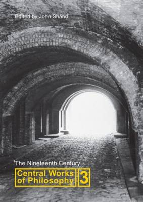 Central Works of Philosophy: Nineteenth Century: Volume 3