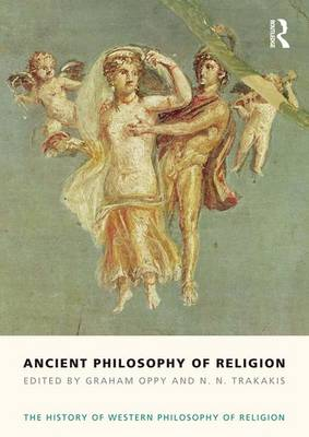 Ancient Philosophy of Religion: The History of Western Philosophy of Religion