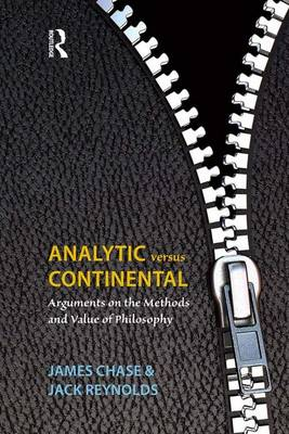 Analytic Versus Continental: Arguments on the Methods and Value of Philosophy