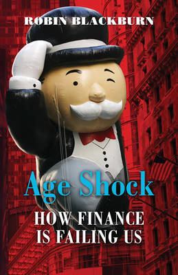 Age Shock and Pension Power: How Finance is Failing Us