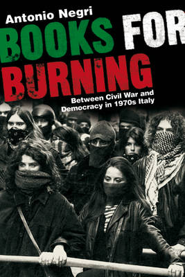 Books for Burning: Between Civil War and Democracy in 1970's Italy